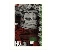 """""""HO, HO, WHOA"""" (VERSION 2) Art Print"""