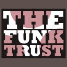 THE FUNK TRUST by grant5252
