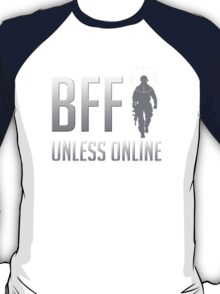 BFF - Unless Online T-Shirt