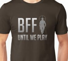 BFF - Until We Play Unisex T-Shirt