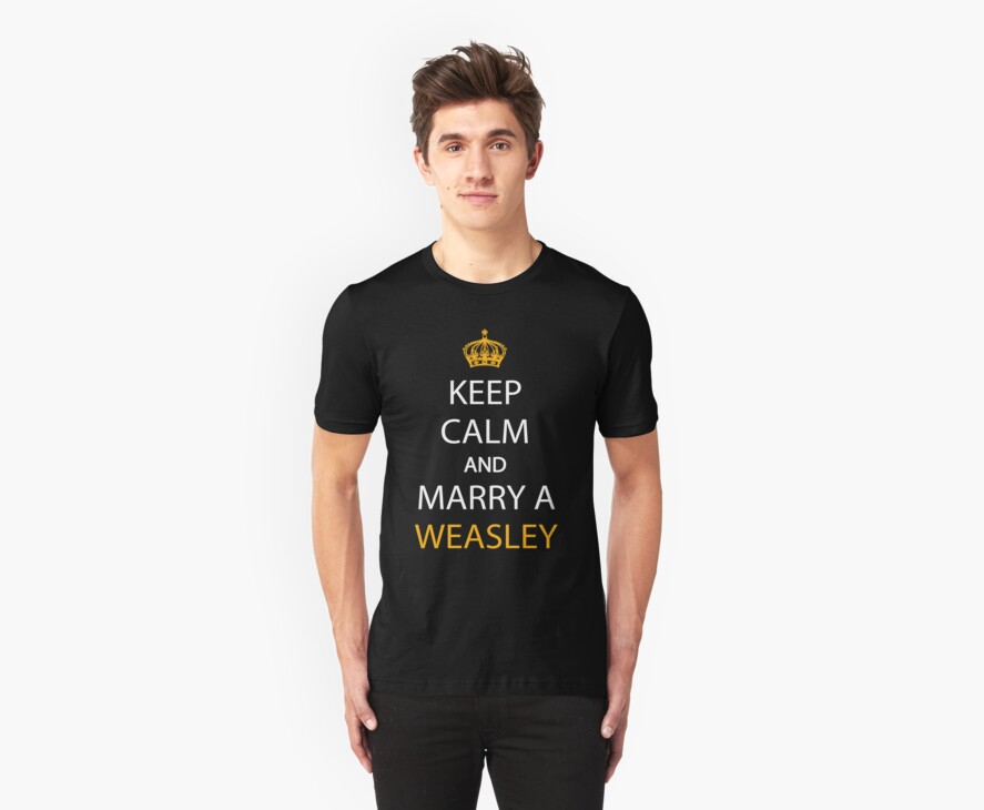 Keep calm and marry a Weasley by kelannon