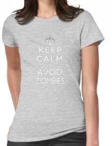 Keep calm and avoid zombies. (text only) Womens Fitted T-Shirt