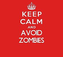 Keep calm and avoid zombies. (text only) Unisex T-Shirt