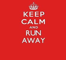 Keep calm and run away. Unisex T-Shirt