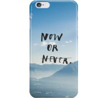 Now or never iPhone Case/Skin