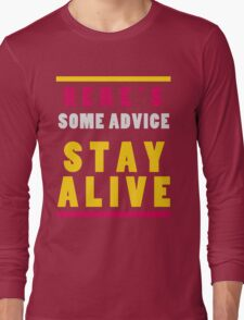 Stay Alive Long Sleeve T-Shirt