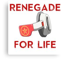 Renegade For Life Canvas Print