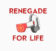 Renegade For Life Unisex T-Shirt
