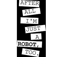 Just a robot Photographic Print