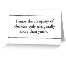 Cards for Engineers - Chickens are better people Greeting Card