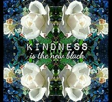Kindness is the New Black Blue White Roses Design by KaylaArielle