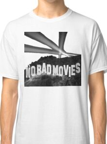 No Bad Movies Classic T-Shirt