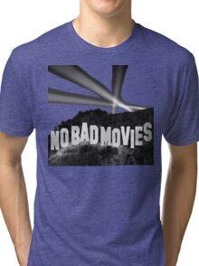 No Bad Movies Tri-blend T-Shirt