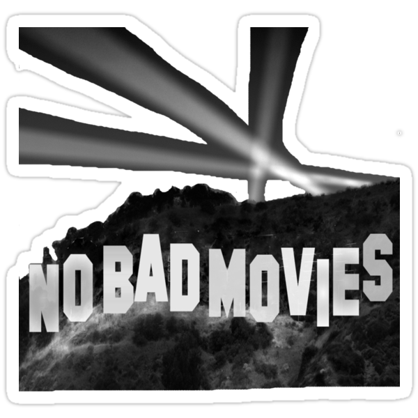 No Bad Movies by jestersays