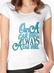 Once a car girl...  Women's Fitted Scoop T-Shirt