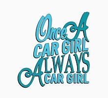 Once a car girl...  T-Shirt