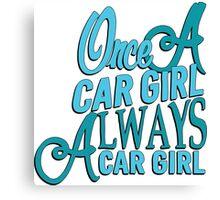 Once a car girl...  Canvas Print