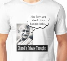 Ghandi's Private Thoughts - Hey Fatty... Unisex T-Shirt