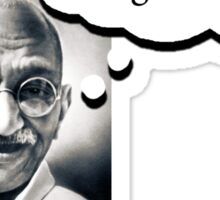 Ghandi's Private Thoughts - Hey Fatty... Sticker