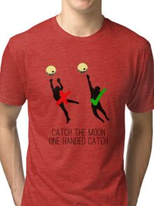 Catch the moon Tri-blend T-Shirt