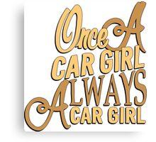 Once a car girl... -2 Canvas Print