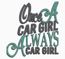Once a car girl... -3 Kids Clothes