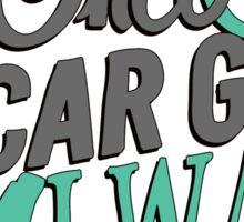Once a car girl... -3 Sticker
