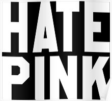 Hate Pink Poster