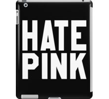 Hate Pink iPad Case/Skin