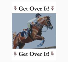Get Over It! Horse T-Shirts & Hoodies by Patricia Barmatz