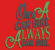 Once a car girl... - 4 One Piece - Short Sleeve