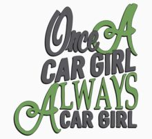 Once a car girl... - 4 Baby Tee
