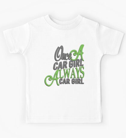 Once a car girl... - 4 Kids Tee
