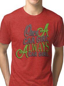 Once a car girl... - 4 Tri-blend T-Shirt
