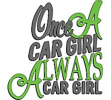 Once a car girl... - 4 Photographic Print