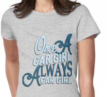 Once a car girl... - 5 Womens Fitted T-Shirt