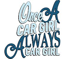 Once a car girl... - 5 Photographic Print