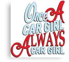 Once a car girl... - 6 Canvas Print