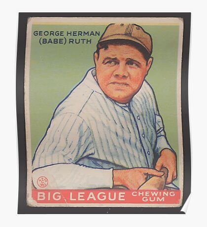 Benjamin K Edwards Collection George Herman Babe Ruth Big League Chewing Gum Baseball Card Poster