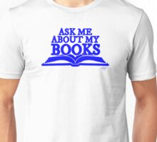 Ask Me About My Books (Blue) Unisex T-Shirt
