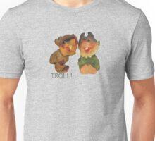 Troll! Unisex T-Shirt