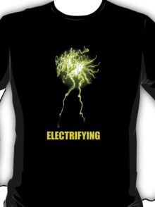 be electrifying T-Shirt