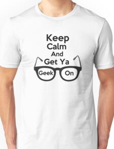 Keep Calm and Get Ya Geek On  T-Shirt