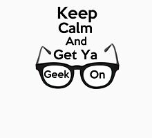 Keep Calm and Get Ya Geek On  T-Shirt