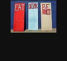 Eat, Drink, Be Honest Unisex T-Shirt