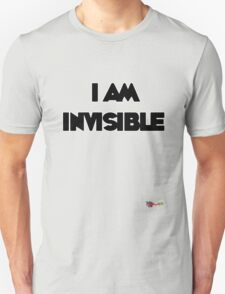 I am Invisible T-Shirt