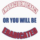 Embrace democracy by LaceratingLance