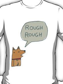 "Gene's ""ROUGH ROUGH"" Shirt T-Shirt"