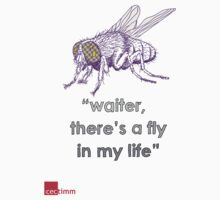 Waiter There's A Fly In My Life by cectimm