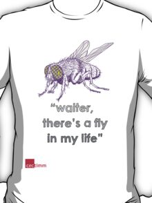 Waiter There's A Fly In My Life T-Shirt